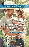 The Texans Little Secret (Harlequin American Romance\Texas Rodeo B)