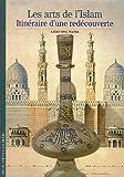 echange, troc Christine Peltre - Les arts de l'Islam : Itinéraire d'une découverte