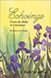 img - for Echoings from the Bible in Literature: Meditations for Today book / textbook / text book