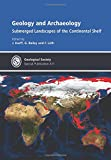 img - for Geology and Archaeology: Submerged Landscapes of the Continental Shelf (Geological Society Special Publications) book / textbook / text book