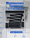 Micromachined Transducers Sourcebook