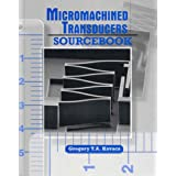 Micromachined Transducers Sourcebook ~ Gregory T. A. Kovacs
