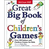 Great Big Book of Children's Games: Over 450 Indoor and Outdoor Games for Kidsby Derba Wise