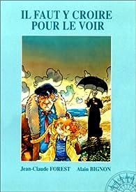 Long courrier, tome 1 : Il faut y croire pour le voir par Jean-Claude Forest