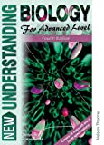 img - for New Understanding Biology for Advanced Level Fourth Edition book / textbook / text book