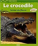 echange, troc Valérie Tracqui - Le crocodile : Terreur du fleuve