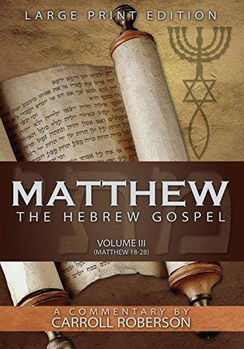 Matthew the Hebrew Gospel, Volume 3