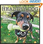 The Healthy Dog 2013 Wall Calendar: A...