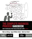 img - for The Complete Business Process Handbook: Body of Knowledge from Process Modeling to BPM, Volume I book / textbook / text book