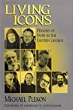 img - for Living Icons: Persons of Faith in the Eastern Church book / textbook / text book