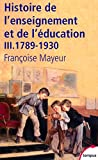 echange, troc Françoise MAYEUR - Histoire de l'enseignement et de l'éducation
