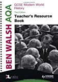 Ben Walsh AQA GCSE Modern World History: Teacher's Book & CD-ROM (History In Focus)