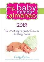 The 2013 Baby Names Almanac