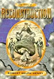 img - for The Story of Reconstruction by Robert Selph Henry (1999-05-04) book / textbook / text book