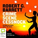 Crime Scene Cessnock (       UNABRIDGED) by Robert G. Barrett Narrated by Dino Marnika