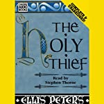The Holy Thief (       UNABRIDGED) by Ellis Peters Narrated by Stephen Thorne