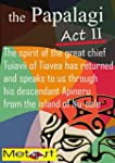 The PAPALAGI - Act II: The spirit of...