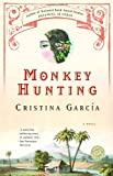 Monkey Hunting (Ballantine Reader's Circle) (0345466101) by Garcia, Cristina