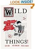 Wild Things! Acts of Mischief in Children's Literature