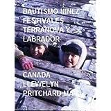 Bautismo, la Niñez y Festivales en Nain - Nunatsiavut, Terranova y Labrador, Canadá 1965-66 (Álbumes De Fotos)...