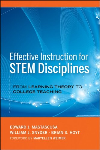 Effective Instruction for STEM Disciplines: From Learning Theory to College Teaching (Jossey-Bass Higher and Adult Education)