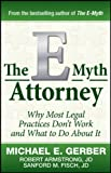 img - for By Michael E. Gerber The E-Myth Attorney: Why Most Legal Practices Don't Work and What to Do About It (1st Edition) book / textbook / text book
