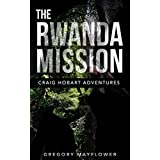 The Rwanda Mission: Craig Hobart Adventures ~ Gregory Mayflower