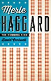 Merle Haggard: The Running Kind (American Music Series)