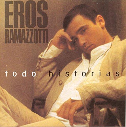 Eros Ramazzotti - Todo Historias By Eros Ramazzotti (1993-08-10) - Zortam Music