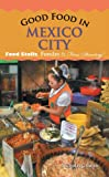 img - for Good Food in Mexico City: Food Stalls, Fondas & Fine Dining book / textbook / text book