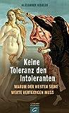 Keine Toleranz den Intoleranten: Warum der Westen seine Werte verteidigen muss