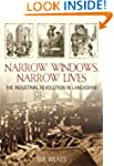 Narrow Windows, Narrow Lives: The Ind...