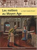 echange, troc Sophie Cassagnes-Brouquet - Les métiers au Moyen Age
