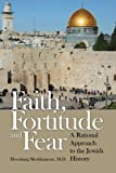 img - for Faith, Fortitude and Fear: A Rational Approach to the Jewish History book / textbook / text book