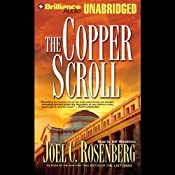 The Copper Scroll: Political Thrillers Series #4 | [Joel C. Rosenberg]