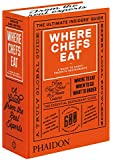 Where Chefs Eat: A Guide to Chefs' Favorite Restaurants (Brand New Edition)