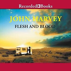 Flesh and Blood | [John Harvey]