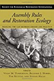 Assembly Rules and Restoration Ecology: Bridging the Gap Between Theory and Practice