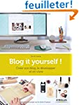 Blog it yourself ! : Cr�er son blog,...