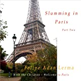 img - for Welcome to Paris: Slumming in Paris, with the Children, Part Two book / textbook / text book