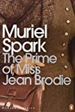 The Prime of Miss Jean Brodie (Penguin Modern Classics) by Spark, Muriel New Edition (2000)
