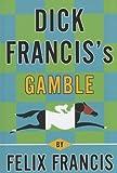 Dick Francis's Gamble (Thorndike Core)