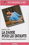 echange, troc Elena Viti - La danse pour les enfants : Méthodologie de la Danse Educative