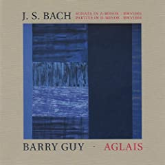 J.S. Bach: Sonata No.2 in A minor &amp; Partita No. 2 in D minor - Barry Guy: Aglais