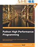 Python High Performance Programming: Boost the Performance of Your Python Programs Using Advanced Techniques