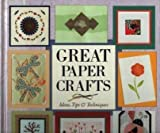 img - for Great Paper Crafts: Ideas, Tips & Techniques. book / textbook / text book
