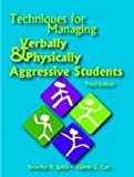 Valerie G. Carr Techniques for Managing Verbally and Physically Aggressive Students