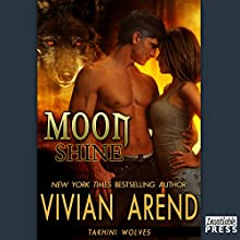 Moon Shine: Takhini Wolves, Book 4 (       UNABRIDGED) by Vivian Arend Narrated by Madison Vaughn