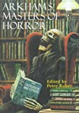 img - for Arkham's Masters of Horror: A 60th Anniversary Anthology Retrospective of the First 30 Years of Arkham House book / textbook / text book