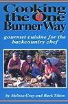 Cooking the One Burner Way: Gourmet C...